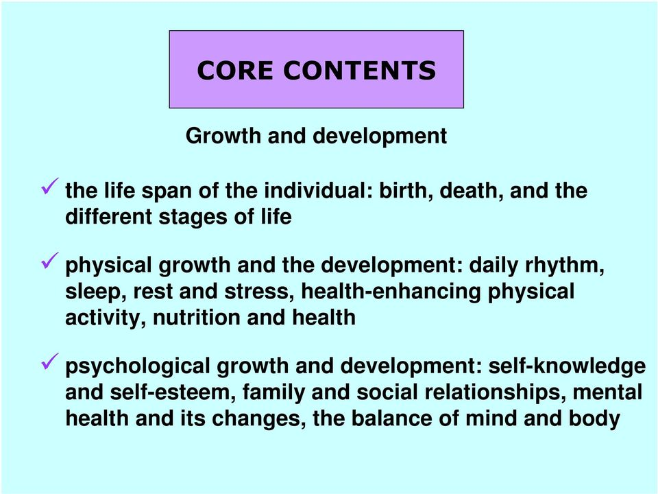 health-enhancing physical activity, nutrition and health psychological growth and development: