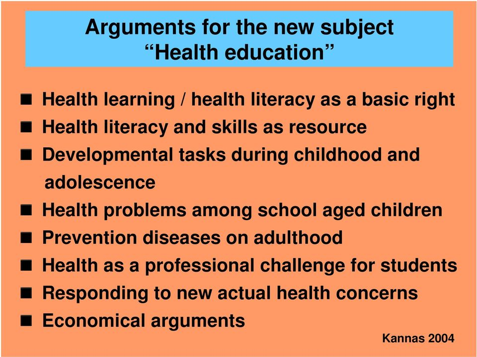 adolescence Health problems among school aged children Prevention diseases on adulthood Health