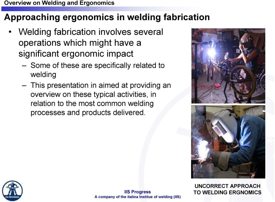welding This presentation in aimed at providing an overview on these typical activities, in