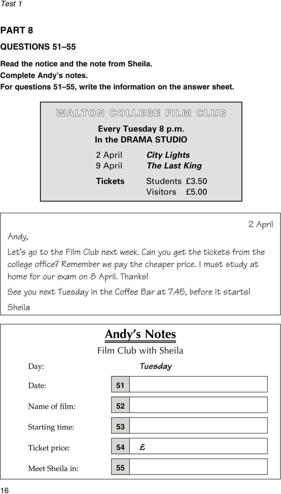 00 2 April Andy, Let s go to the Film Club next week. Can you get the tickets from the college office? Remember we pay the cheaper price.