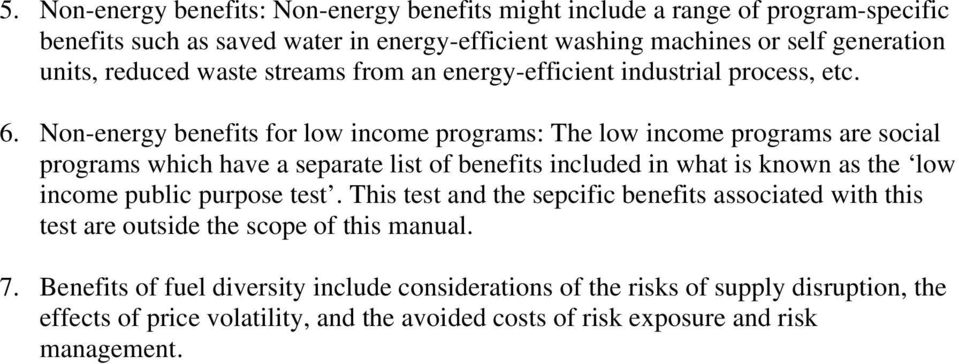 Non-energy benefits for low income programs: The low income programs are social programs which have a separate list of benefits included in what is known as the low income public