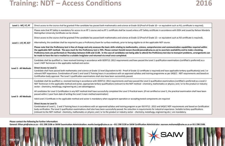 Please note that RT Safety is mandatory for access to an RT 1 course and no RT 1 certificate shall be issued unless a RT Safety certificate in accordance with DOH and issued by Nelson Mandela