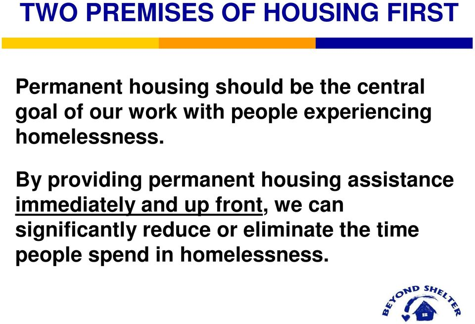 By providing permanent housing assistance immediately and up front,