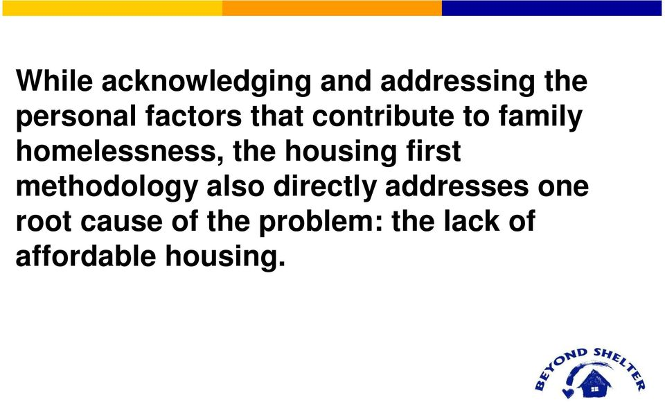 housing first methodology also directly addresses