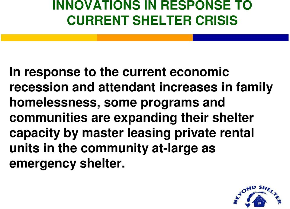 some programs and communities are expanding their shelter capacity by