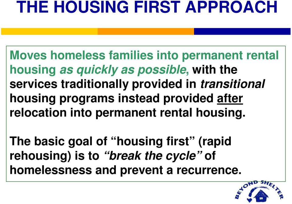 programs instead provided after relocation into permanent rental housing.