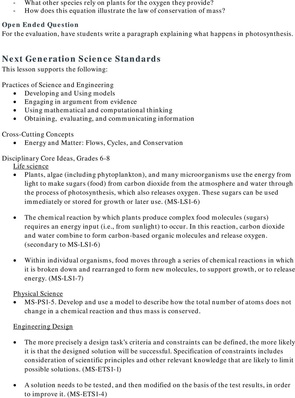 Next Generation Science Standards This lesson supports the following: Practices of Science and Engineering Developing and Using models Engaging in argument from evidence Using mathematical and