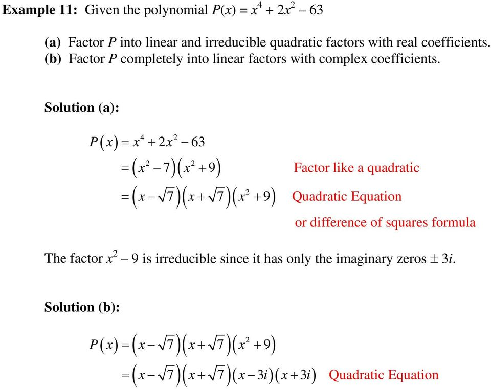 Solution (a): 4 P x = x + x 63 ( x 7)( x 9 ) = + ( x 7)( x 7)( x 9 ) = + + Factor like a quadratic Quadratic Equation or difference