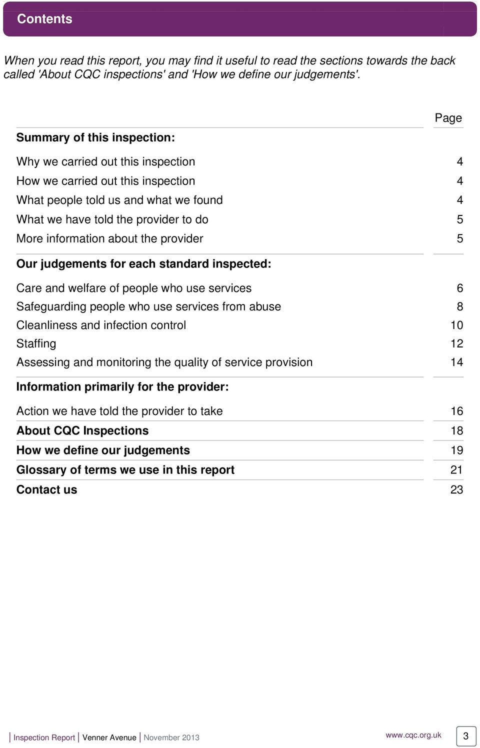 information about the provider 5 Our judgements for each standard inspected: Care and welfare of people who use services 6 Safeguarding people who use services from abuse 8 Cleanliness and infection