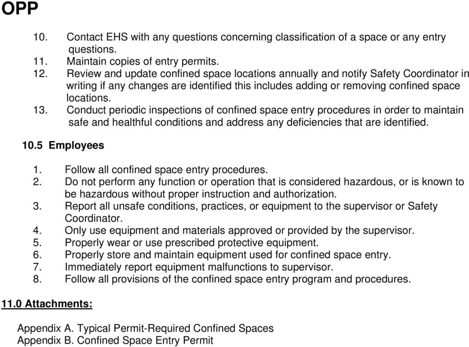 Conduct periodic inspections of confined space entry procedures in order to maintain safe and healthful conditions and address any deficiencies that are identified. 10.5 Employees 1.
