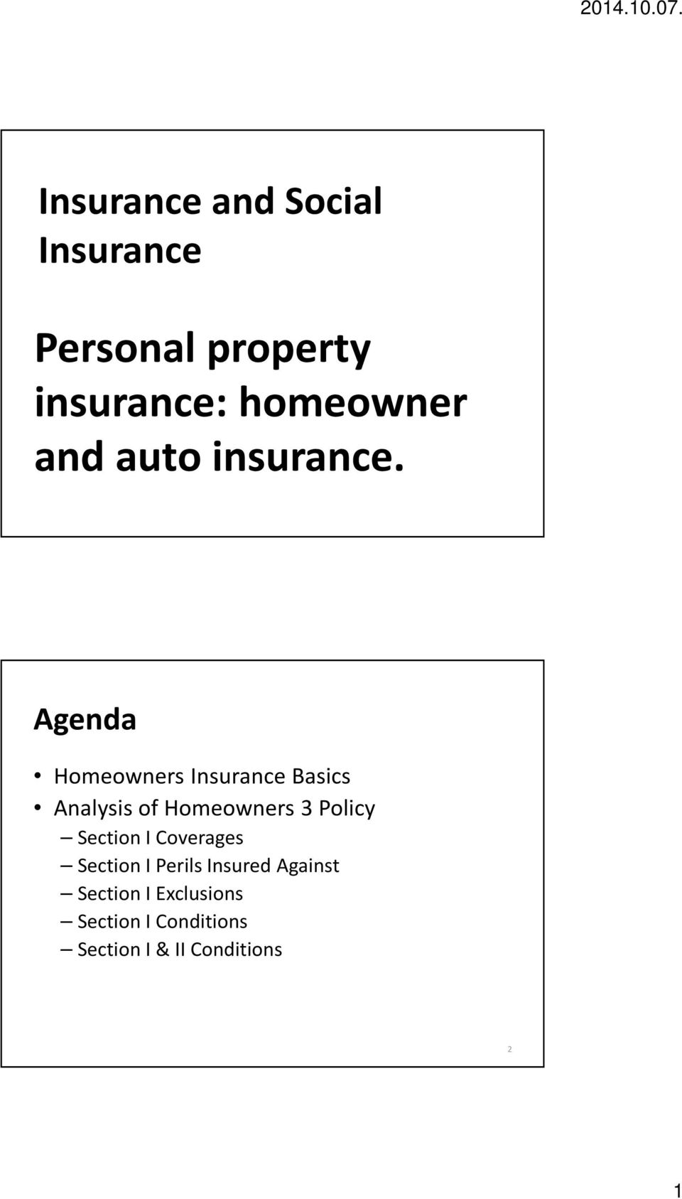 Agenda Homeowners Insurance Basics Analysis of Homeowners 3 Policy