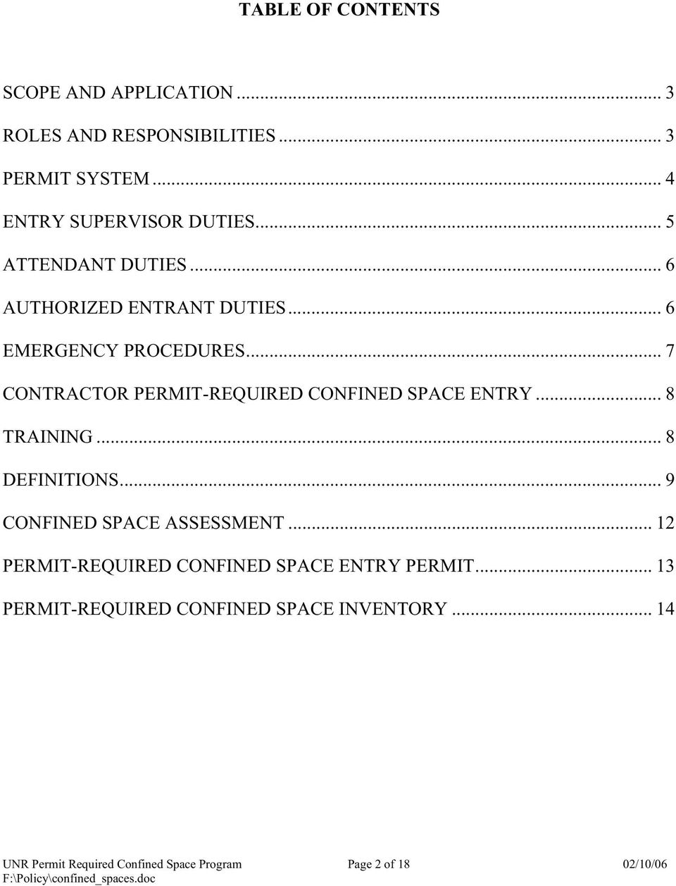 .. 7 CONTRACTOR PERMIT-REQUIRED CONFINED SPACE ENTRY... 8 TRAINING... 8 DEFINITIONS... 9 CONFINED SPACE ASSESSMENT.