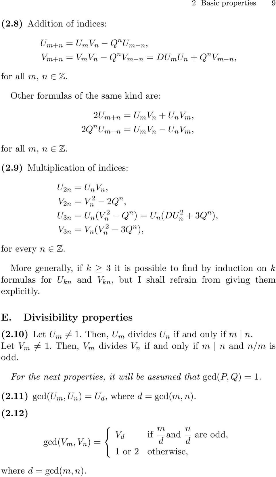 possible to find by induction on k formulas for U kn and V kn, but I shall refrain from giving them explicitly. E. Divisibility properties (2.10) Let U m = 1. Then,U m divides U n if and only if m n.
