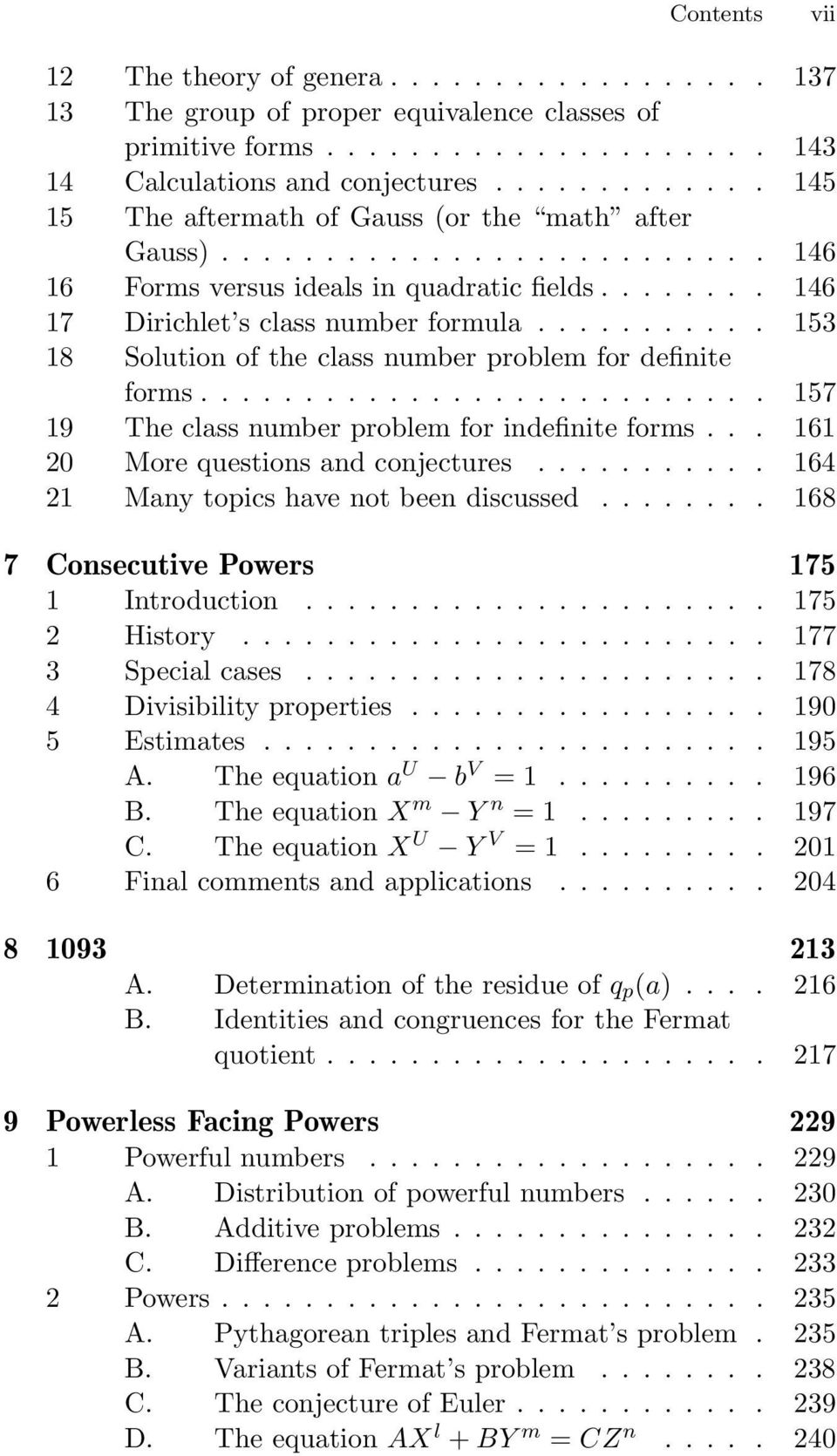 ... 157 19 The class number problem for indefinite forms... 161 20 Morequestionsandconjectures.... 164 21 Many topics have not been discussed.... 168 7 Consecutive Powers 175 1 Introduction.