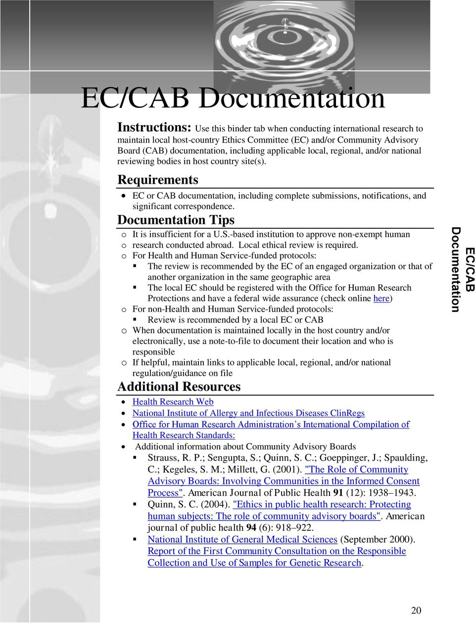 EC or CAB documentation, including complete submissions, notifications, and significant correspondence. Documentation Tips o It is insufficient for a U.S.