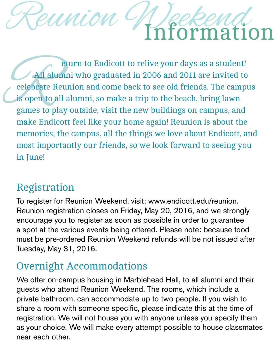 Reunion is about the memories, the campus, all the things we love about Endicott, and most importantly our friends, so we look forward to seeing you in June!