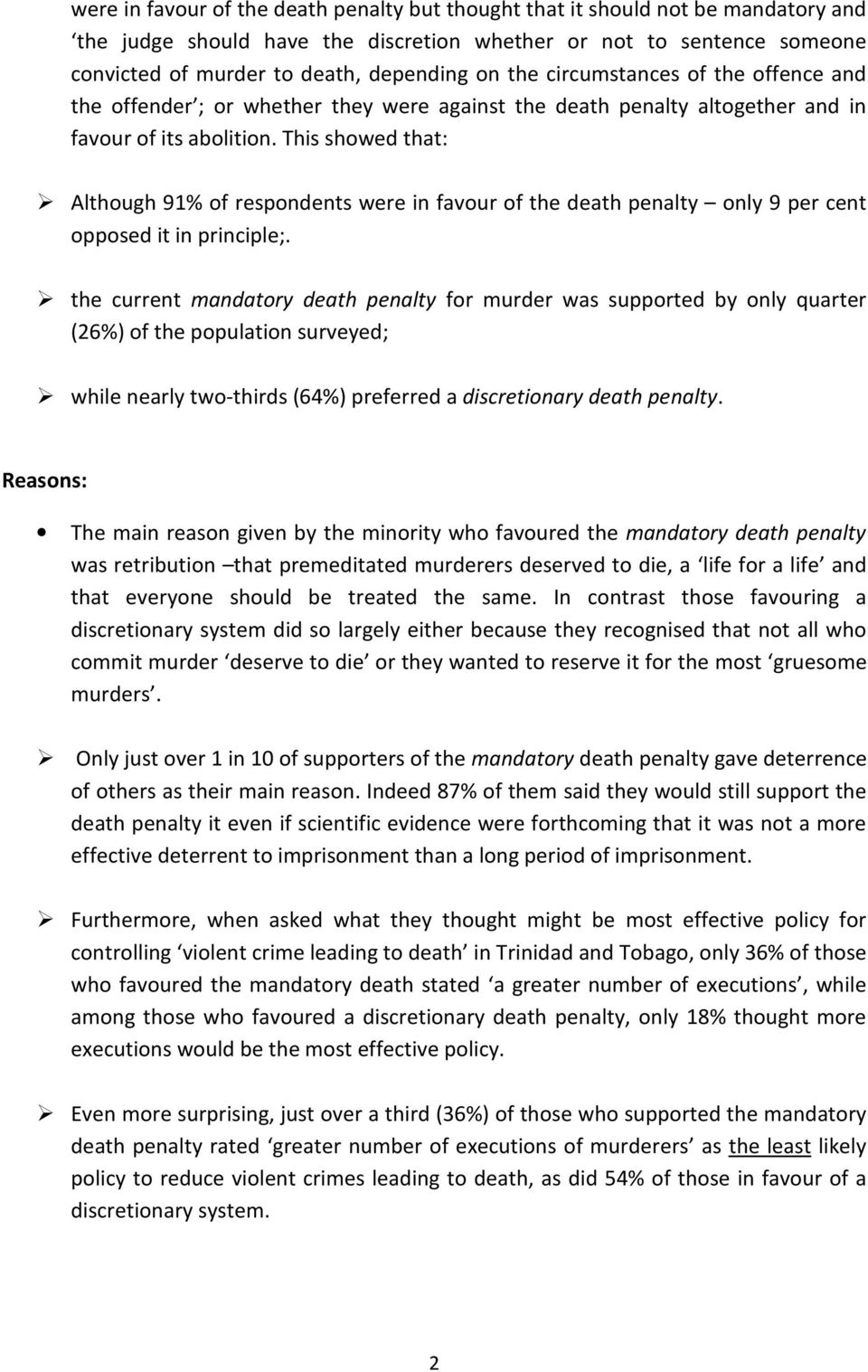 This showed that: Although 91% of respondents were in favour of the death penalty only 9 per opposed it in principle;.