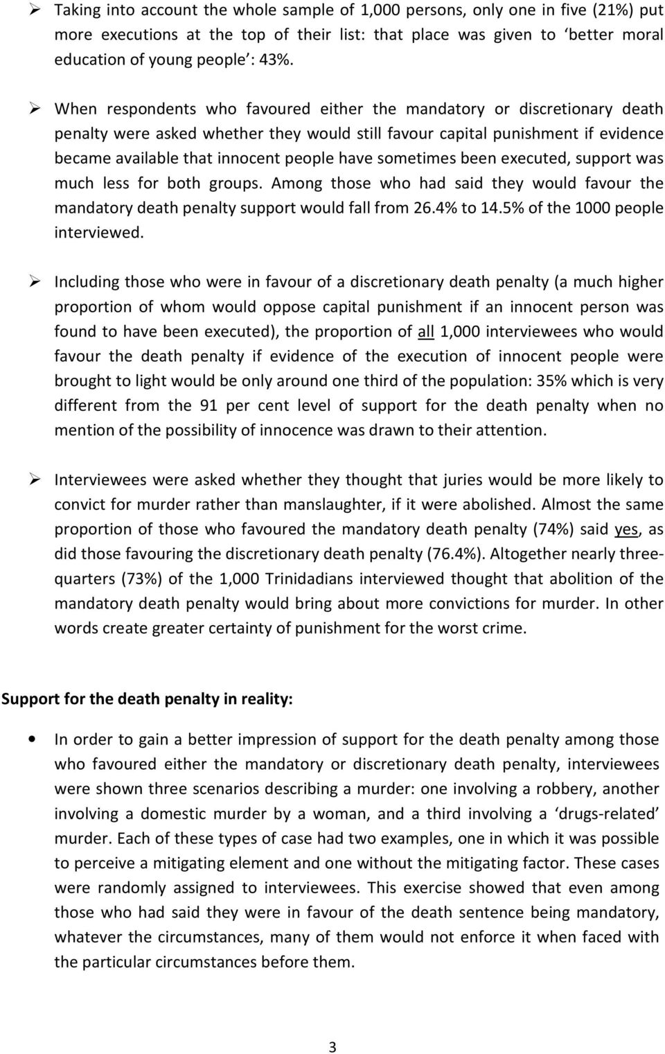 sometimes been executed, support was much less for both groups. Among those who had said they would favour the mandatory death penalty support would fall from 26.4% to 14.