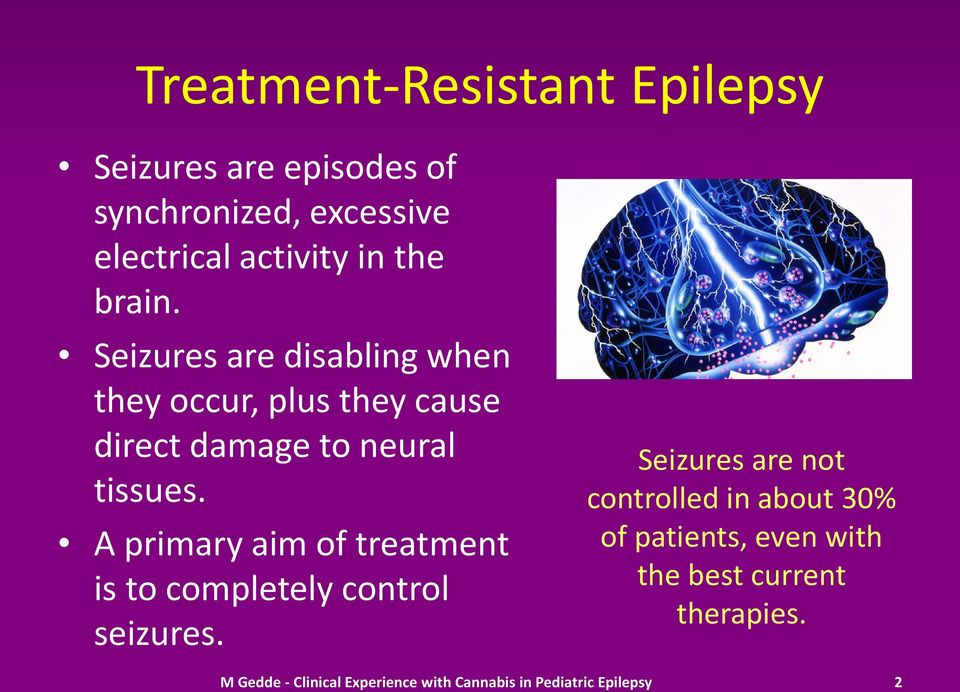 A primary aim of treatment is to completely control seizures.