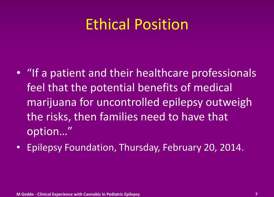 risks, then families need to have that option Epilepsy Foundation, Thursday,