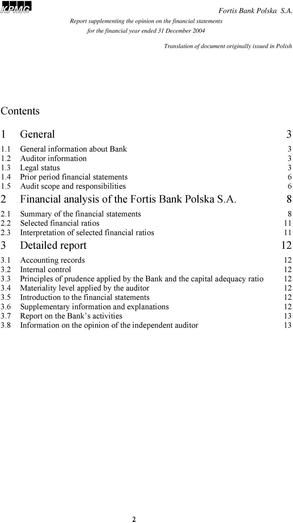3 Interpretation of selected financial ratios 11 3 Detailed report 12 3.1 Accounting records 12 3.2 Internal control 12 3.