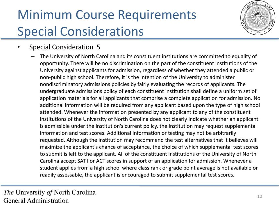 Therefore, it is the intention of the University to administer nondiscriminatory admissions policies by fairly evaluating the records of applicants.