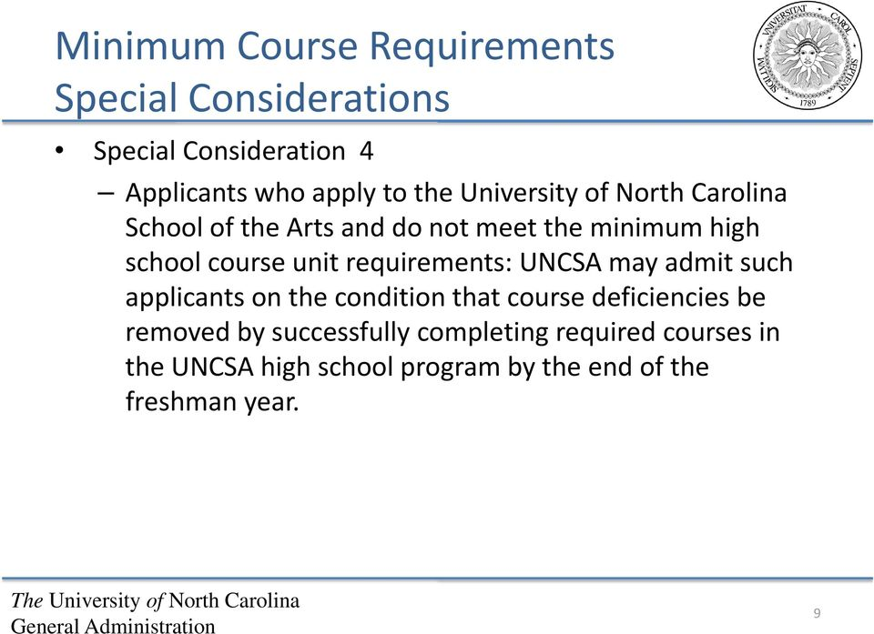 requirements: UNCSA may admit such applicants on the condition that course deficiencies be removed by