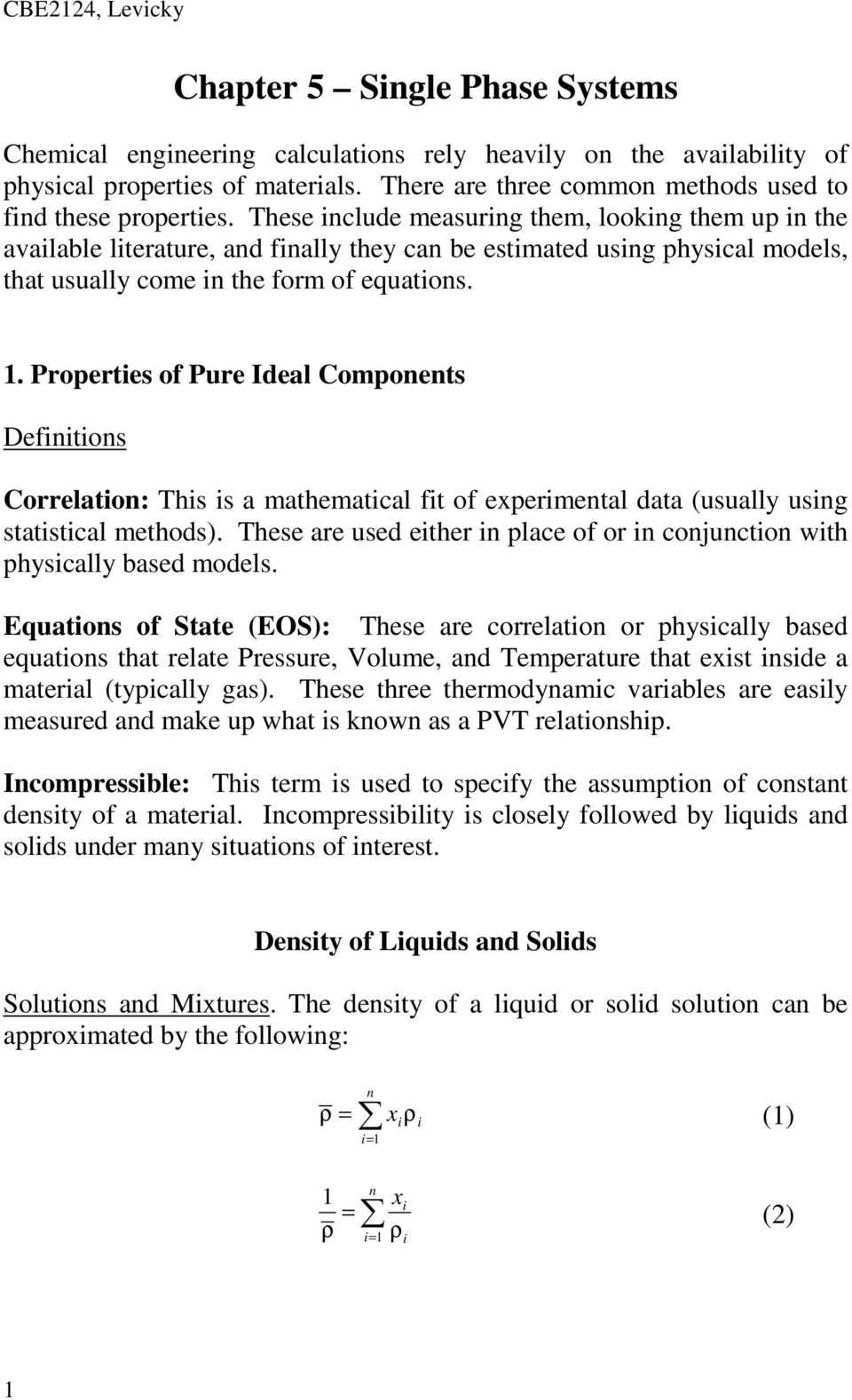 Properties of Pure Ideal Components Definitions Correlation: This is a mathematial fit of experimental data (usually using statistial methods).