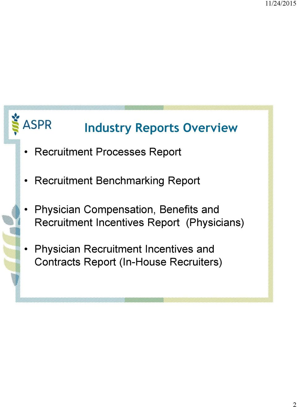 Benefits and Recruitment Incentives Report (Physicians)