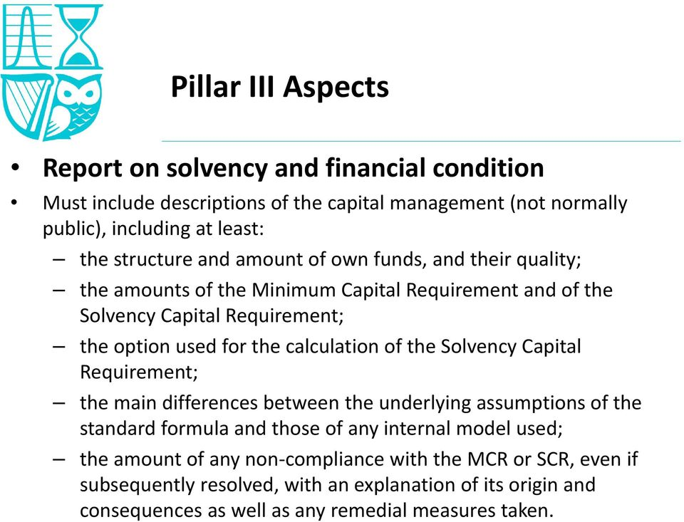 calculation of the Solvency Capital Requirement; the main differences between the underlying assumptions of the standard formula and those of any internal model used;