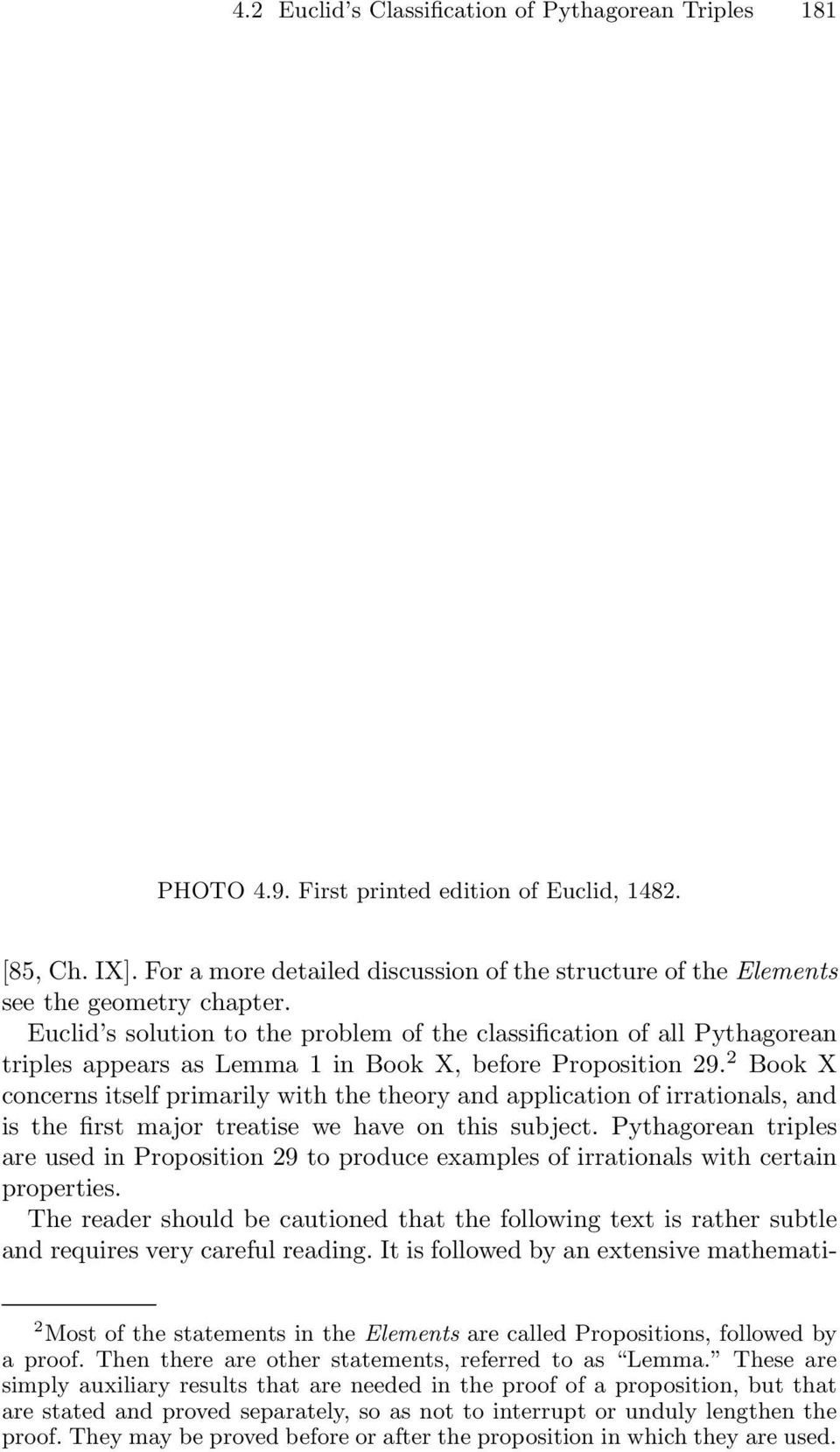 Euclid s solution to the problem of the classification of all Pythagorean triples appears as Lemma 1 in Book X, before Proposition 29.
