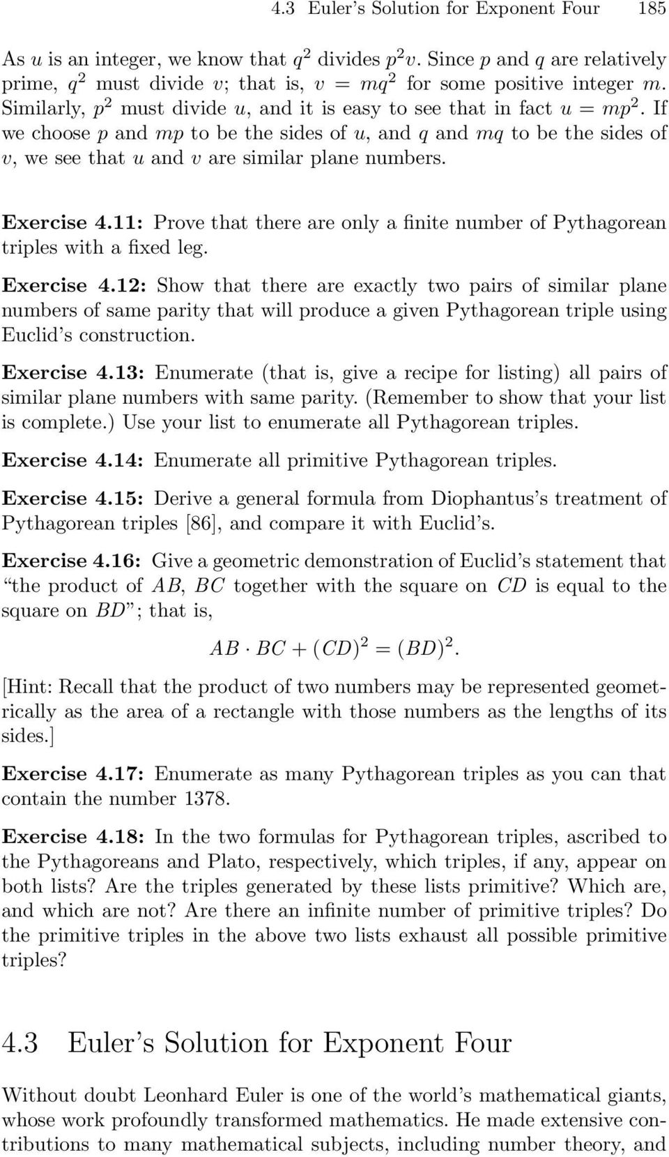Exercise 4.11: Prove that there are only a finite number of Pythagorean triples with a fixed leg. Exercise 4.
