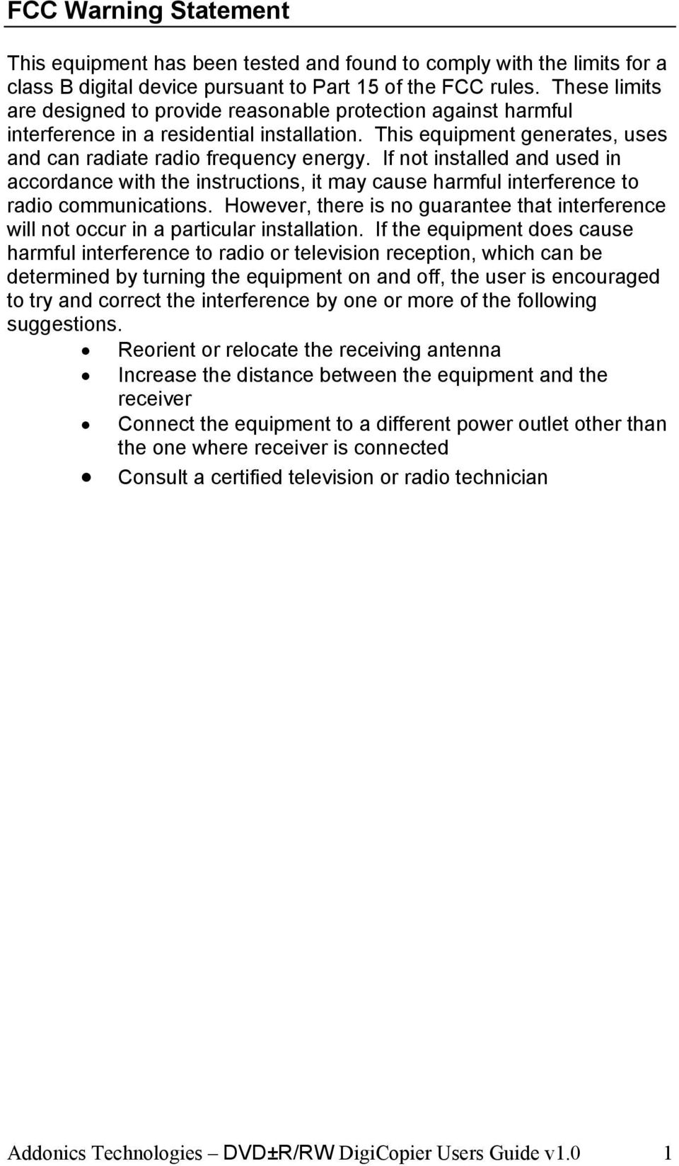 If not installed and used in accordance with the instructions, it may cause harmful interference to radio communications.