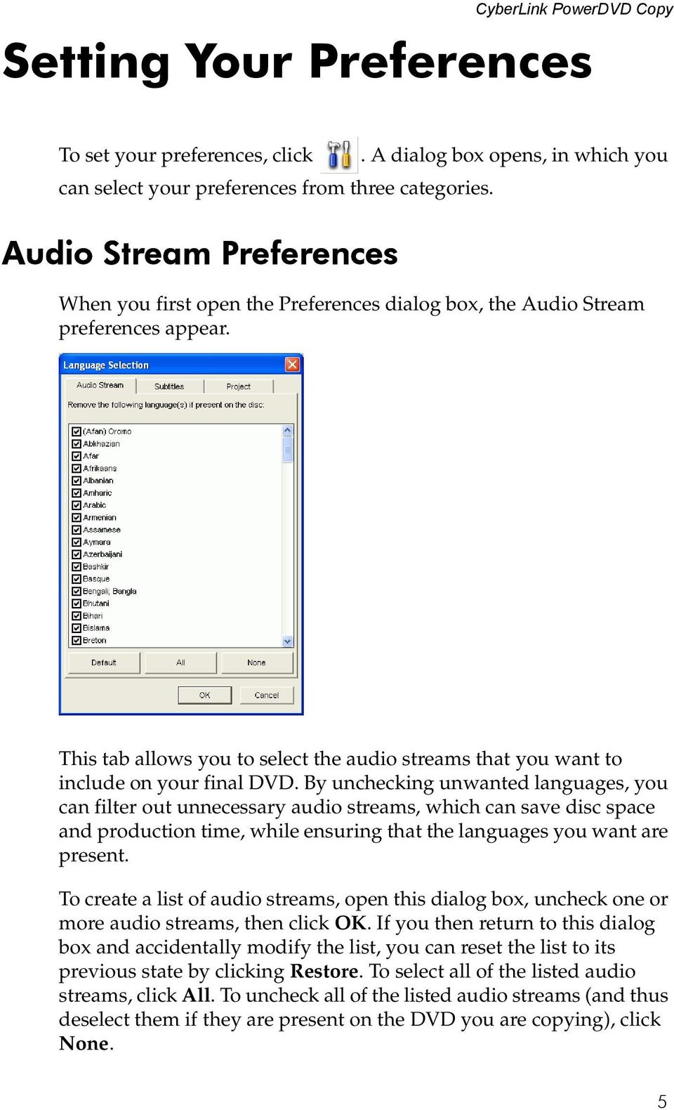 This tab allows you to select the audio streams that you want to include on your final DVD.