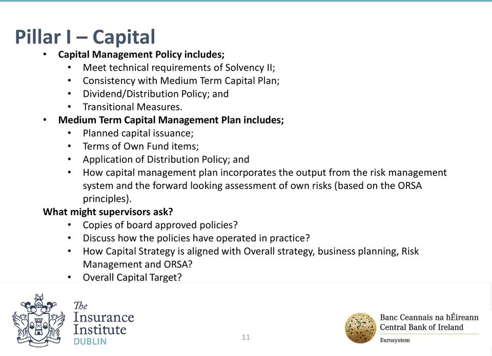 Medium Term Capital Management Plan includes; Planned capital issuance; Terms of Own Fund items; Application of Distribution Policy; and How capital management plan incorporates the