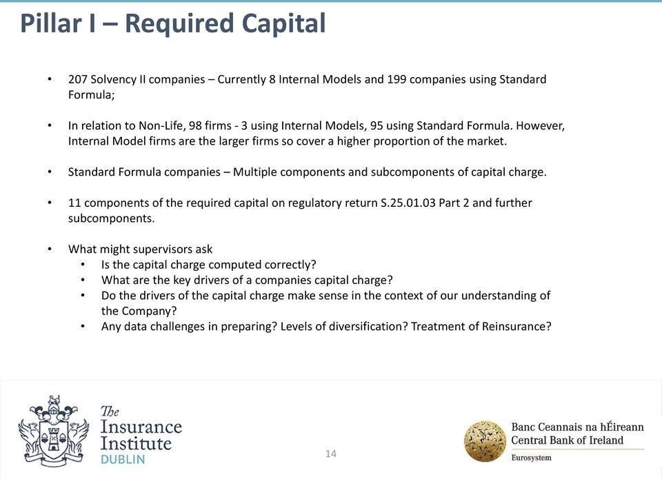 11 components of the required capital on regulatory return S.25.01.03 Part 2 and further subcomponents. What might supervisors ask Is the capital charge computed correctly?