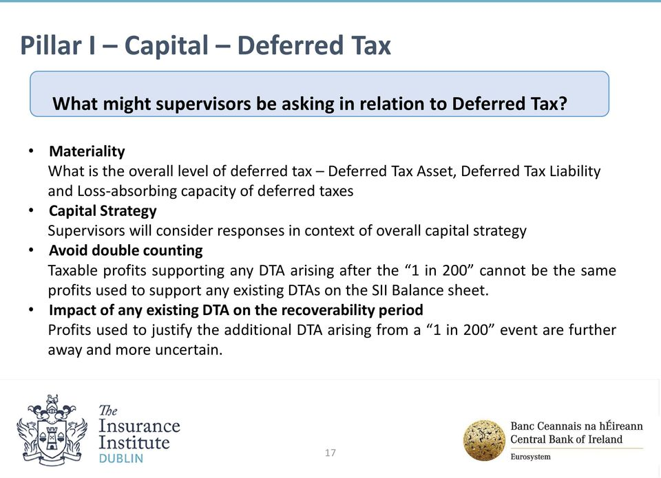consider responses in context of overall capital strategy Avoid double counting Taxable profits supporting any DTA arising after the 1 in 200 cannot be the same profits used to