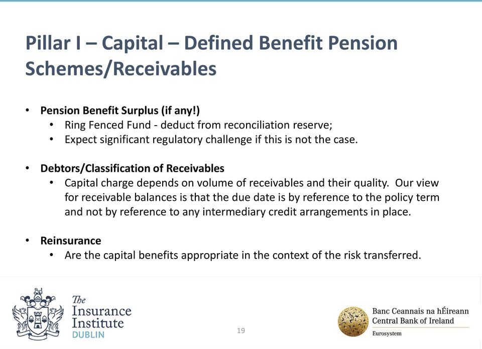 Debtors/Classification of Receivables Capital charge depends on volume of receivables and their quality.