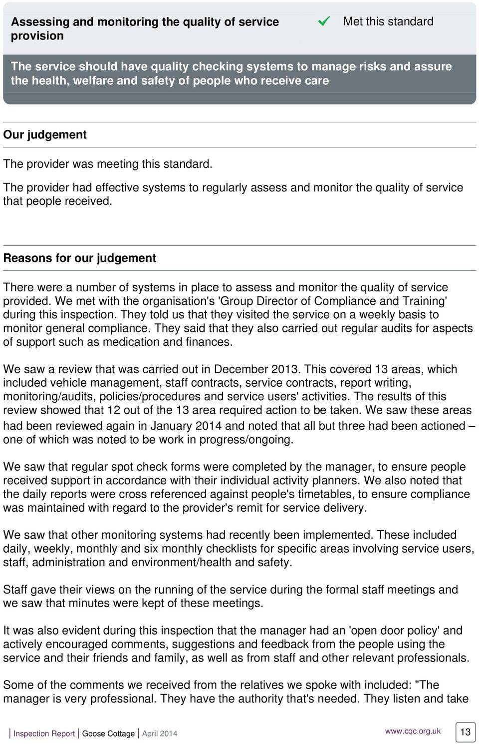 Reasons for our judgement There were a number of systems in place to assess and monitor the quality of service provided.
