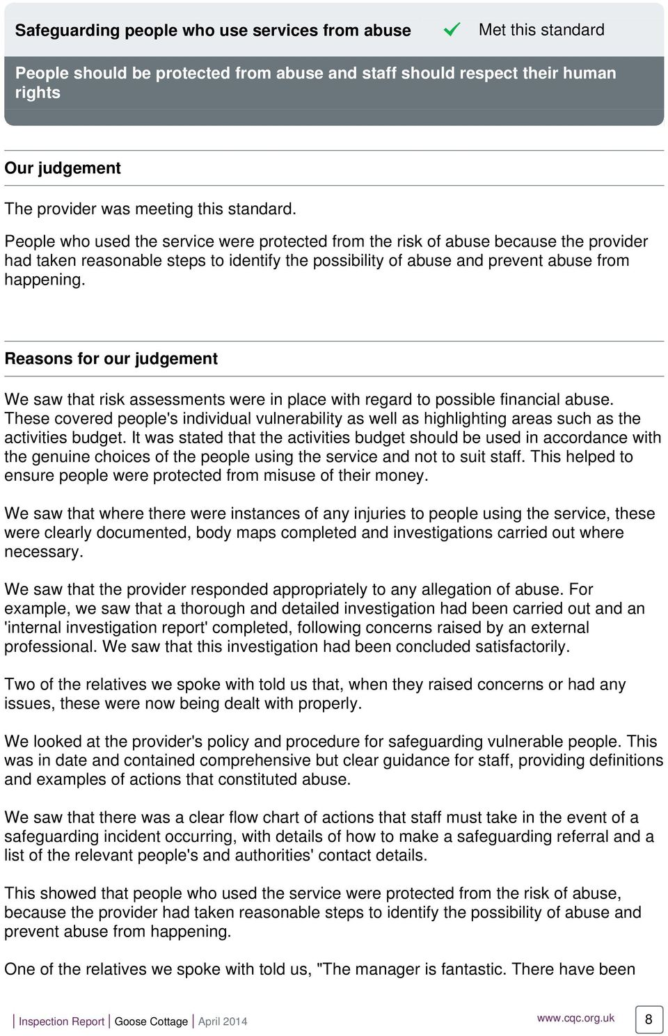 Reasons for our judgement We saw that risk assessments were in place with regard to possible financial abuse.
