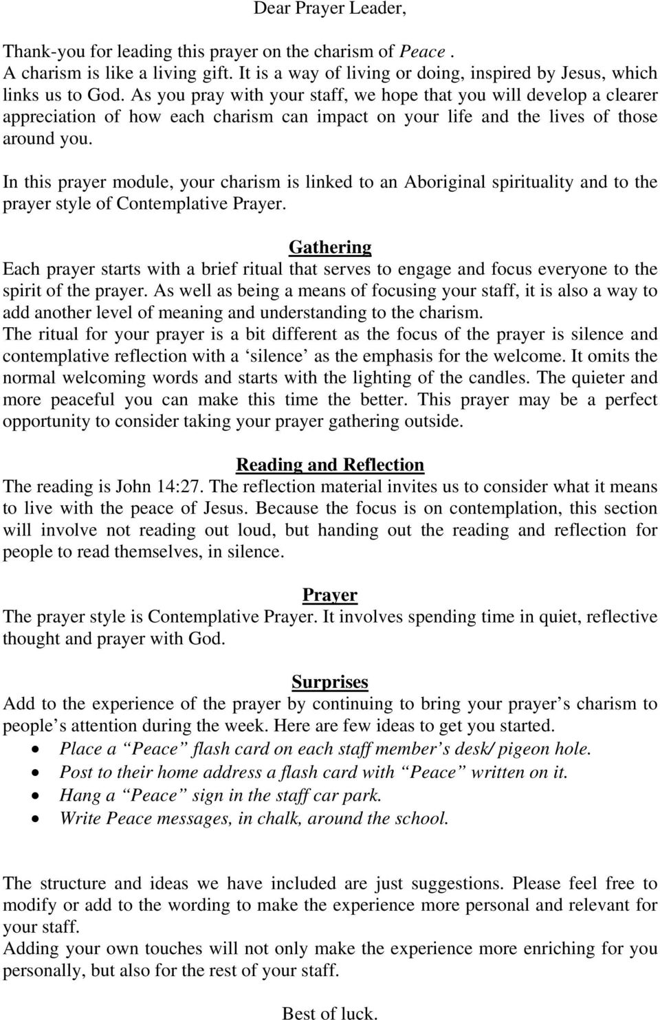 In this prayer module, your charism is linked to an Aboriginal spirituality and to the prayer style of Contemplative Prayer.