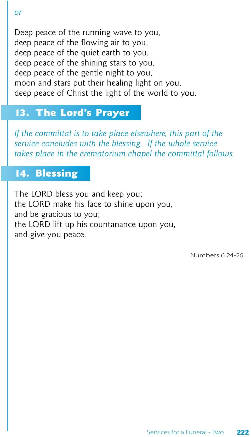 The Lord s Prayer If the committal is to take place elsewhere, this part of the service concludes with the blessing.