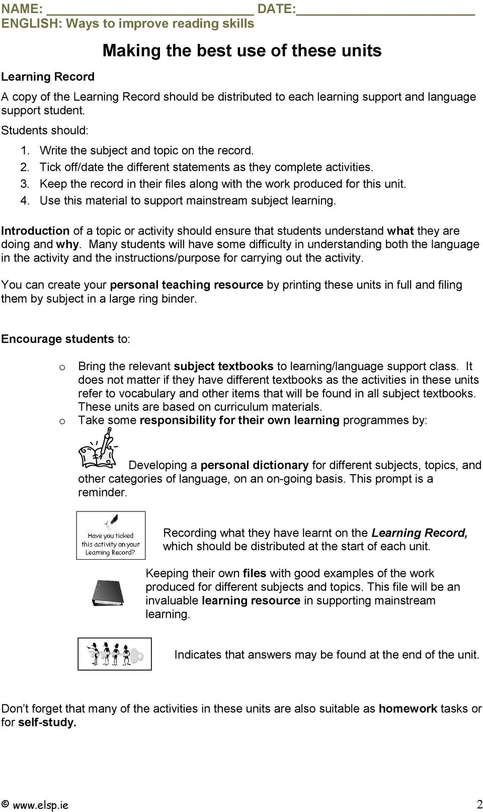 Use this material to support mainstream subject learning. Introduction of a topic or activity should ensure that students understand what they are doing and why.