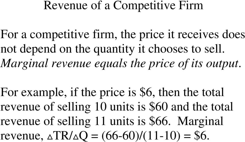 Marginal revenue equals the price of its output.