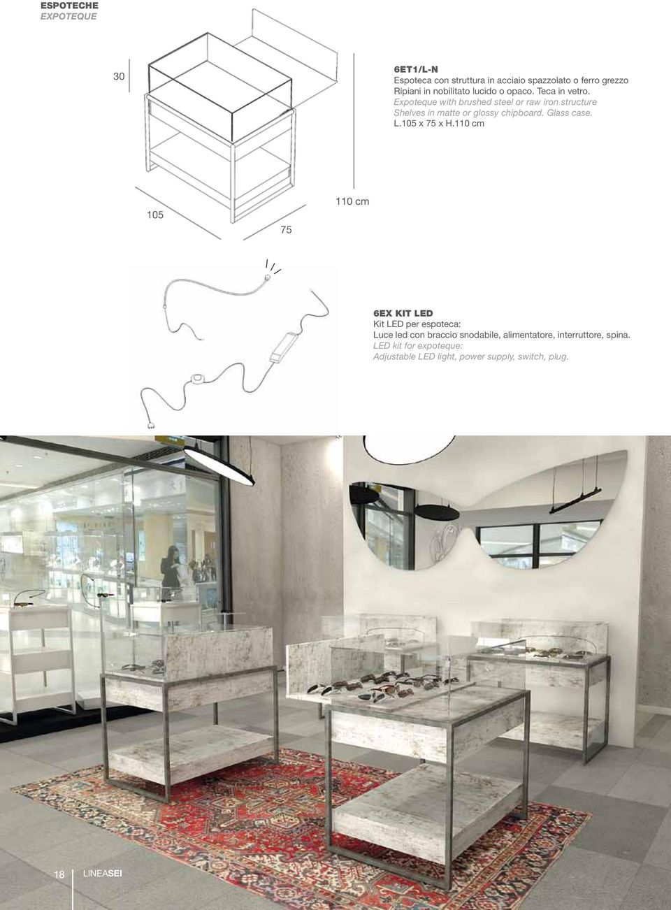 Expoteque with brushed steel or raw iron structure Shelves in matte or glossy chipboard. Glass case. L.105 x 75 x H.