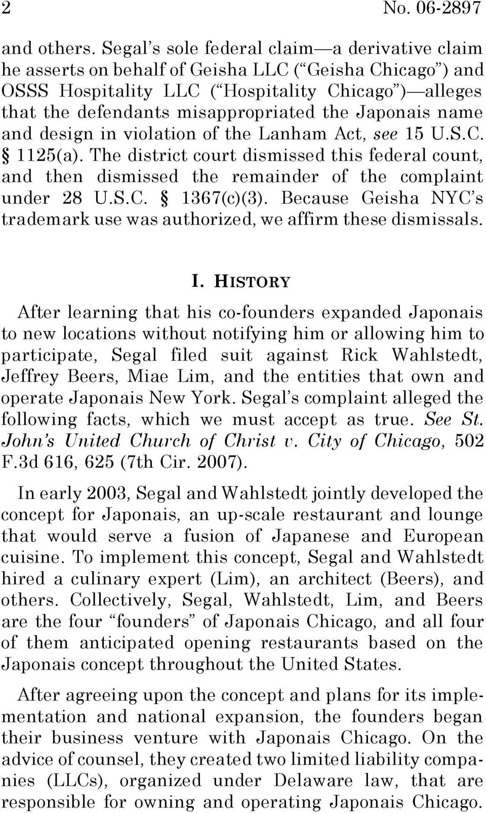 Japonais name and design in violation of the Lanham Act, see 15 U.S.C. 1125(a). The district court dismissed this federal count, and then dismissed the remainder of the complaint under 28 U.S.C. 1367(c)(3).