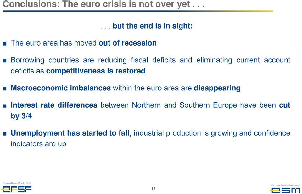 and eliminating current account deficits as competitiveness is restored Macroeconomic imbalances within the euro area are
