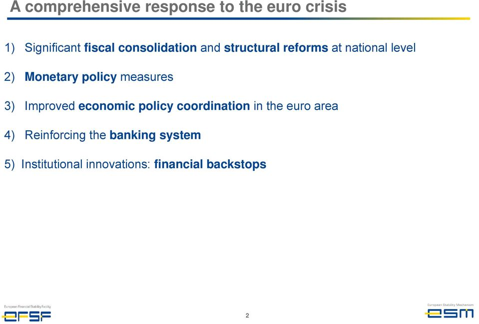 policy measures 3) Improved economic policy coordination in the euro