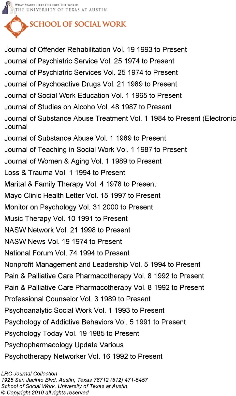 48 1987 to Present Journal of Substance Abuse Treatment Vol. 1 1984 to Present (Electronic Journal Journal of Substance Abuse Vol. 1 1989 to Present Journal of Teaching in Social Work Vol.