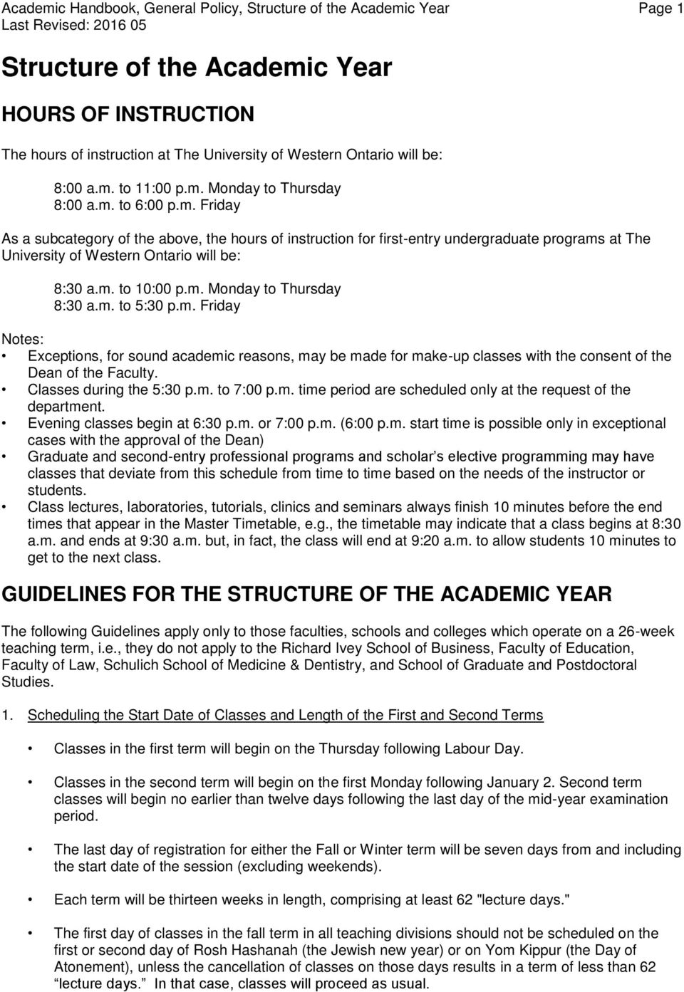 m. to 10:00 p.m. Monday to Thursday 8:30 a.m. to 5:30 p.m. Friday Notes: Exceptions, for sound academic reasons, may be made for make-up classes with the consent of the Dean of the Faculty.
